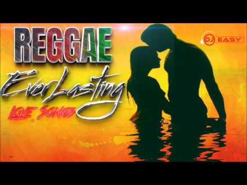 100% Reggae EverLasting Love Songs Mixtape Mix by djeasy