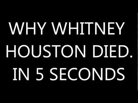 5 second answers - Why Whitney Houston Died.