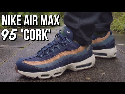 NIKE AIR MAX 95 CORK REVIEW - On feet, comfort, weight, breathability and price review