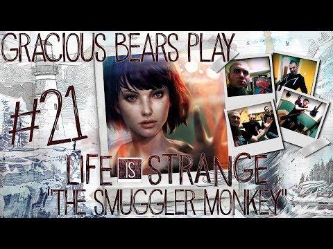 "Gracious Bears Play Life Is Strange #21: ""The Smuggler Monkey"""