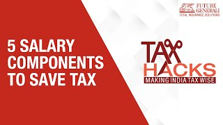 Save Income Tax -  5 Salary Components to Save Tax