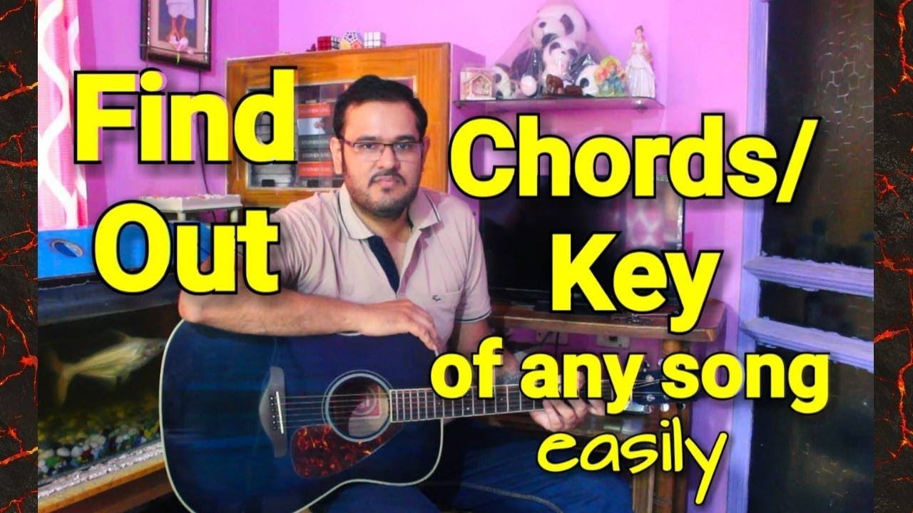 How To Find Guitar Chords Key Of Any Song No Theory Needed