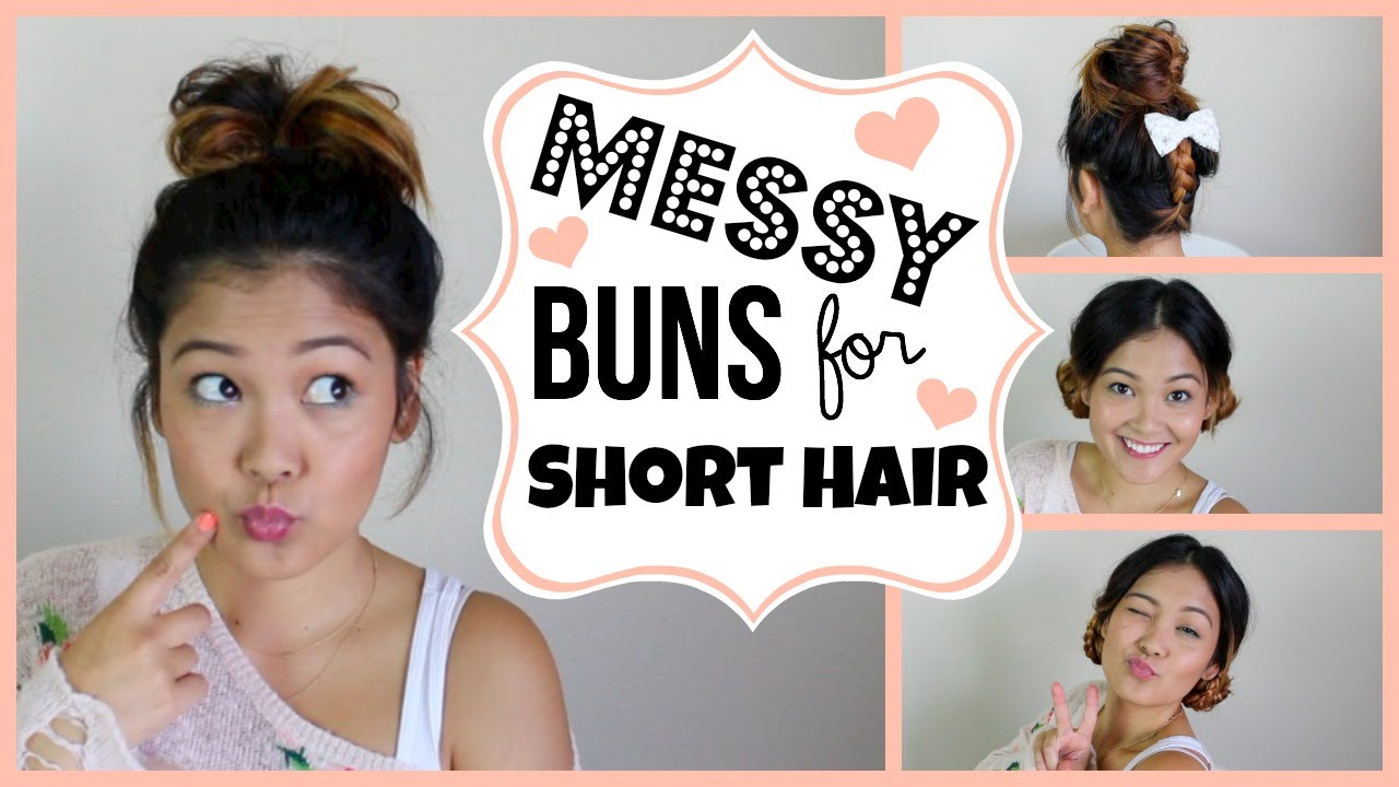 messy buns for short hair ❤ - youtube