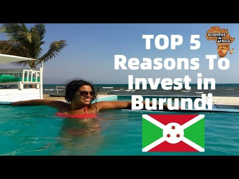 TOP 5 Reasons To Invest in Burundi : DOING BUSINESS IN BURUNDI |  INVEST IN BURUNDI