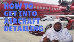 HOW TO GET IN AIRCRAFT DETAILING