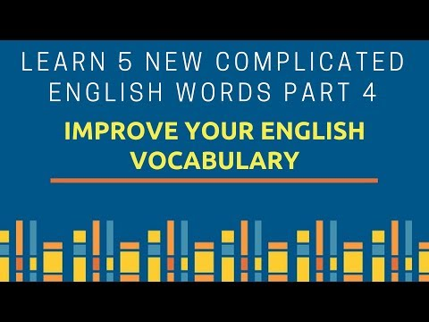 Learn 5 New Complicated English Words Part 4 - Improve Your English Vocabulary