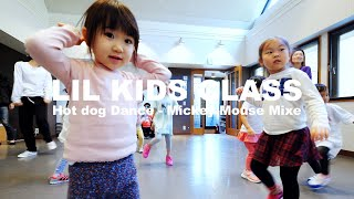 LIL KIDS CLASS - Saturday - 2019.11.30 | Hot dog Dance - Mickey Mouse Mix | HYPERION DANCE STUDIO