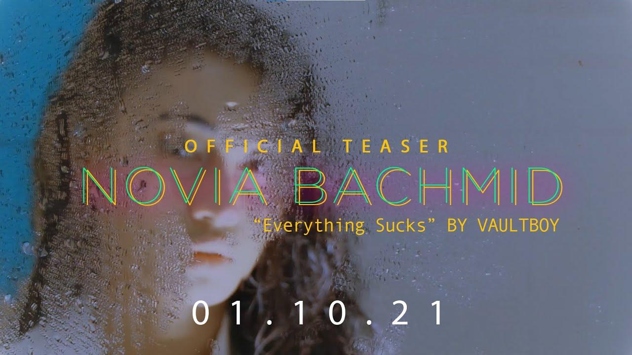 NOVIA BACHMID - EVERYTHING SUCKS (OFFICIAL TEASER) (VaultBoy)