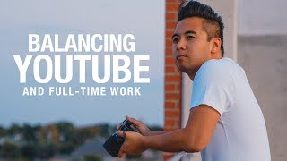 How I Balance YouTube and a Full-Time Job