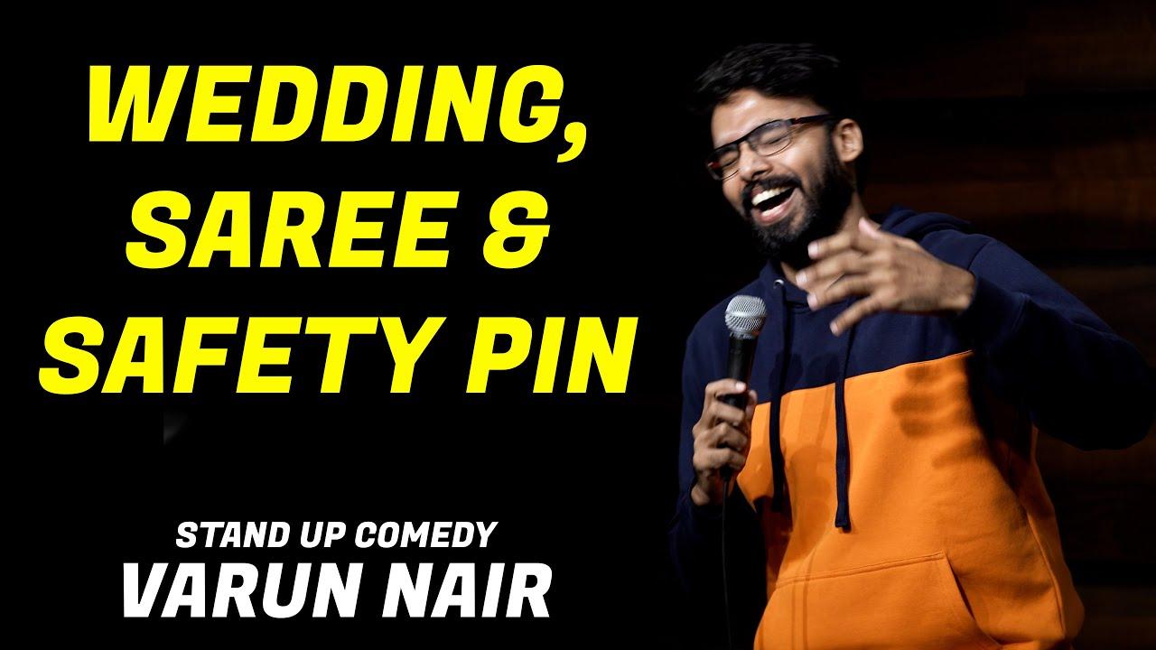 Wedding, Saree & Safety Pin | Standup Comedy by Varun Nair