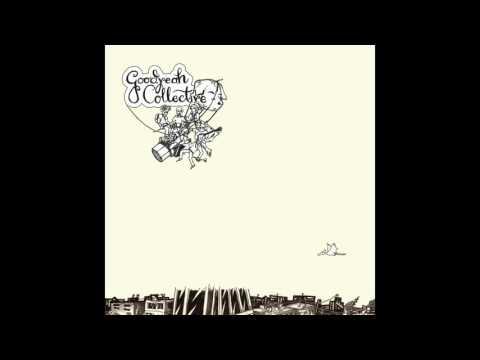 Goodyeah Collective - Ain't no high Flyer (Album 2016)