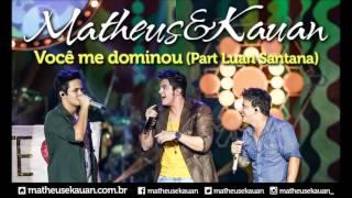 Baixar Matheus & Kauan - Você Me Dominou - Part. Esp. Luan Santana - [DVD Mundo Paralelo] (Clipe Oficial)