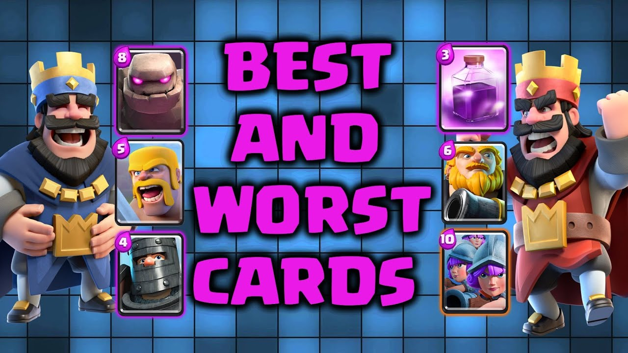 Clash Royale - Best and Worst Cards in Clash Royale | What Cards You