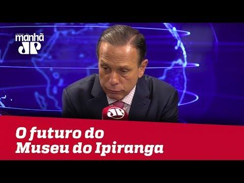 Museu do Ipiranga pode sair da responsabilidade da USP, avalia Doria