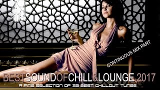 Best Sound of Chill & Lounge 2017 (33 Chillout Songs With Ibiza Mallorca Feeling) Café Mix del mar