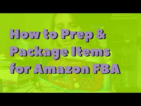 How to Prep and Package Items for Amazon FBA