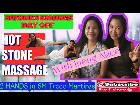 BUSINESSMOM'S DAY OFF: HOT STONE MASSAGE WITH INENG ALICE