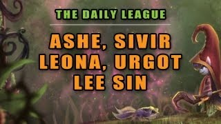 The Daily League - Ashe, Sivir, Leona, Urgot, Lee Sin (Ep. 2)