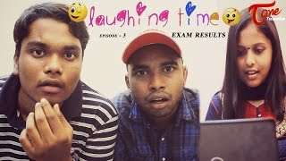 Laughing Time || Episode 03 || Exam Results || Ravi Ganjam || #TeluguWebSeries