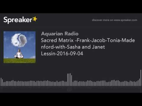 Sacred Matrix -Frank-Jacob-Tonia-Madenford-with-Sasha and Janet Lessin-2016-09-04