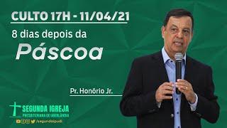 Culto de Celebração - 11/04/2021 - 17h - Pr. Honório Jr. - 8 dias depois da Páscoa