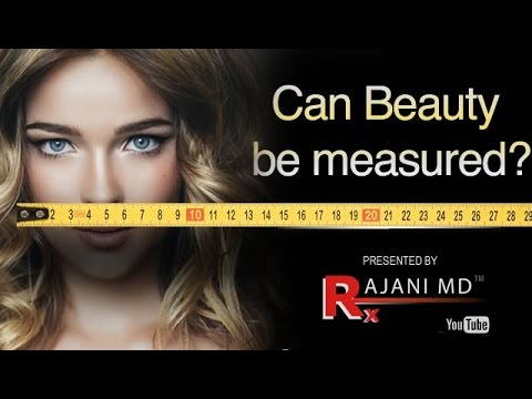 Can Beauty Be  Measured? Dr Rajani