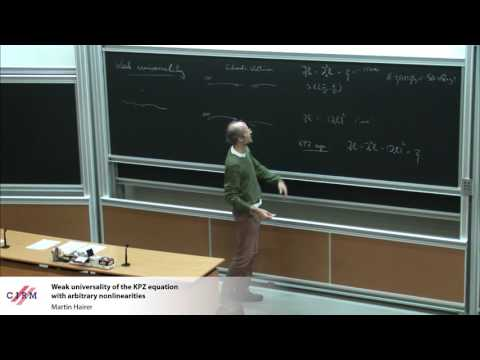 Martin Hairer: Weak universality of the KPZ equation with arbitrary nonlinearities
