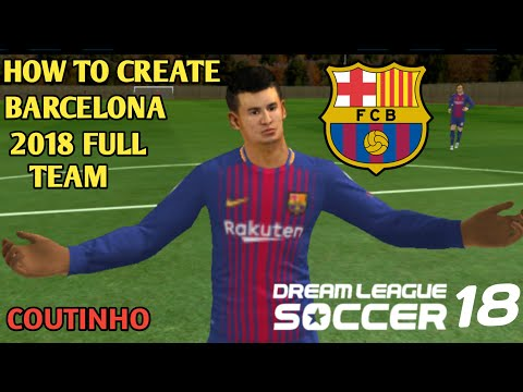 CREATE YOUR BARCELONA 2018 FULL TEAM WITH COUTINHO | KITS & LOGO | IN DLS 18