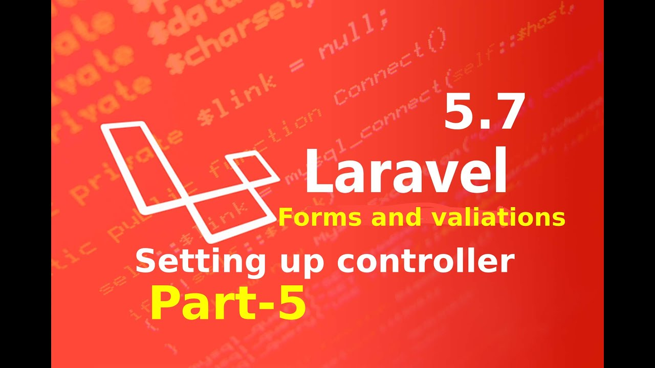setting up controller in laravel ||forms and validation in laravel part 5