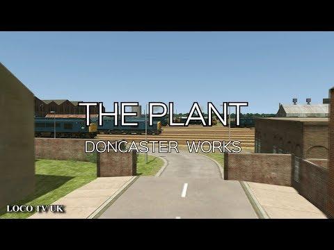 The Plant  Doncaster Works (Train Simulator 2018) LOCO TV UK |