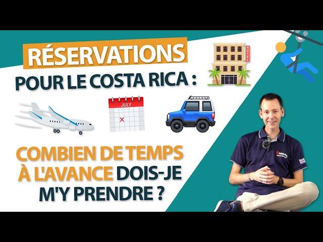 Réservations pour le Costa Rica : Combien de temps à l'avance dois-je m'y prendre ?