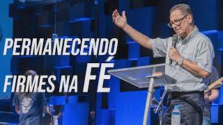 PERMANECENDO FIRMES NA FÉ 04.02.21 | Rev Josias Sistons