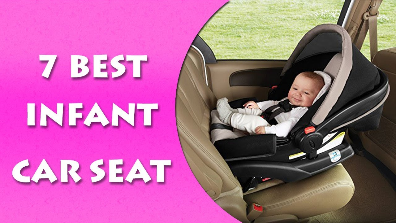 Best Infant Car Seat 2017 & 2018 – TOP 7 Car Seats For Infants - YouTube