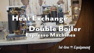 Heat Exchange and Double Boiler Espresso Machines
