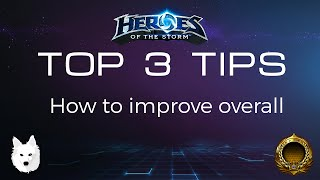 Top 3 Tips ▲ How to Improve Overall at Heroes of the Storm
