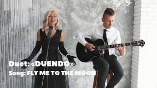 Fly me to the moon (cover by ''Duendo'')