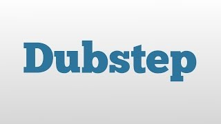 Dubstep meaning and pronunciation