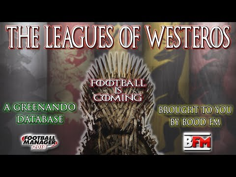 FM18 - The Leagues Of Westeros - GoT DB - Football Manager 2018
