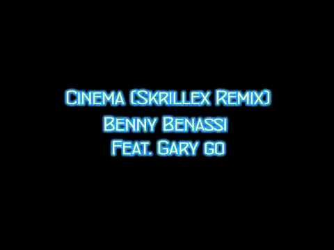 Cinema (Skrillex Remix) [HIGH QUALITY 320 KBPS] By Benny Benassi Feat. Gary Go