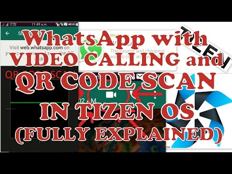 How to install WhatsApp with VIDEO CALLING or QR CODE SCAN features in TIZEN OS Z1,Z2,Z3.