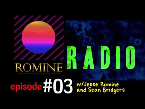 Romine Radio - Episode 03 w/ Sean Bridgers and Jesse Romine