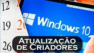 Windows 10 PC - Atualização de Criadores | CONFIRA AS NOVIDADES!! [ PT-BR]