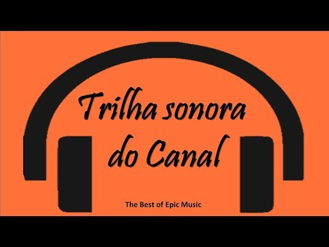 TRILHA SONORA DO CANAL - THE BEST OF EPIC MUSIC - MOVIE HOME