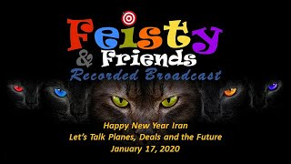 "January 17, 2020 - ""Let's Talk Planes, Deals and the Future"" - Fiesty & Friends"