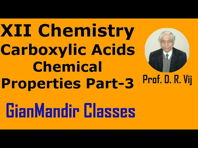 XII Chemistry | Carboxylic Acids | Chemical Properties Part-3 by Gaurav Sir