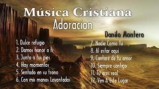Adoración de cristiana || 1 hora con lo mejor de Danilo Montero en adoracion