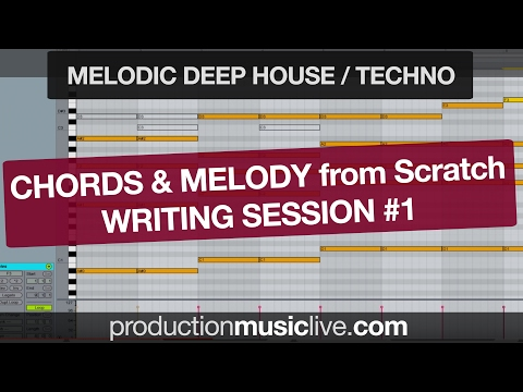 Chords and Melody Writing Session #1 - Melodic Deep / Techno