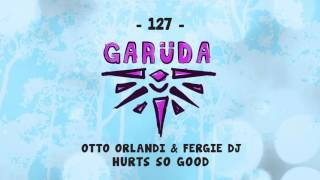 Otto Orlandi & Fergie DJ - Hurts So Good