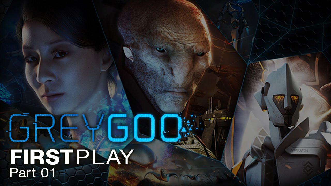 First Play: Grey Goo - Part 01