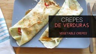 CREPES DE VERDURAS (Crepes Saladas) | VEGETABLE CREPES | Fácil, rápido y nutritivo ⭐️